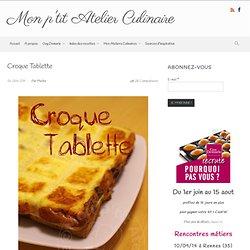 Mon p'tit Atelier Culinaire – Croque Tablette