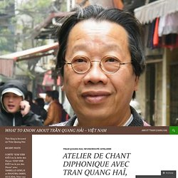 ATELIER de Chant diphonique avec Tran Quang Haï, CENTRE MANDAPA, 6 rue Wurtz 75013 PARIS , 19 janvier 2014