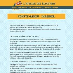 """L'Atelier des élections : Compte-rendu """"Imaginer"""""""