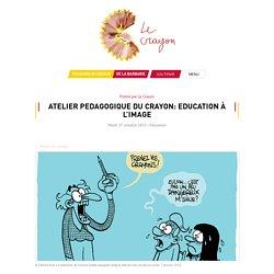 ATELIER PEDAGOGIQUE DU CRAYON: EDUCATION À L'IMAGE - Education - Le blog