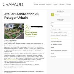 Atelier Planification du Potager Urbain – CRAPAUD