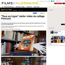 """""""Tous en Ligne"""" atelier vidéo du collège Poincaré - Le portail de Films en Lorraine"""