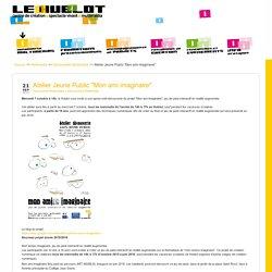 """Atelier Jeune Public """"Mon ami imaginaire"""""""