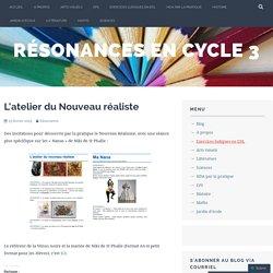 L'atelier du Nouveau réaliste – Résonances en cycle 3