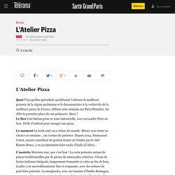L'Atelier Pizza - Restos dans le Grand Paris - Télérama Sortir Grand Paris