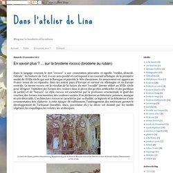 Dans l'atelier de Lina: En savoir plus ? ... sur la broderie rococo (broderie au ruban)