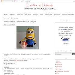 L'atelier de Tiphanie: Minions - Kévin - Patron Gratuit et Français