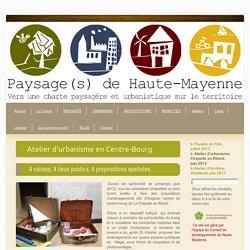 Atelier d'urbanisme, Chapelle au Riboul, juin 2013 - Site de paysagesdehautemayenne !