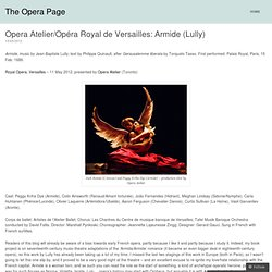 Opera Atelier/Opéra Royal de Versailles: Armide (Lully) « The Opera Page