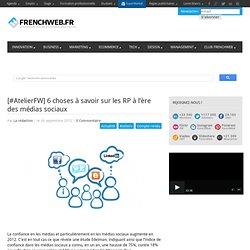 [#AtelierFW] 6 choses à savoir sur les RP à l'ère des médias sociaux