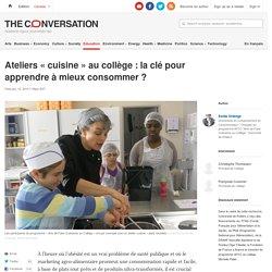 Ateliers «cuisine» aucollège: laclé pour apprendre àmieux consommer?