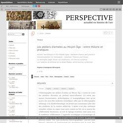 Les ateliers d'artistes au Moyen Âge: entre théorie et pratiques
