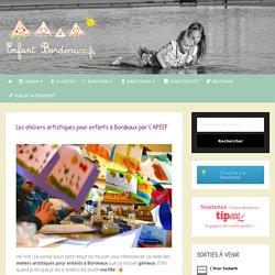 Les ateliers artistiques pour enfants à Bordeaux par l'APEEF