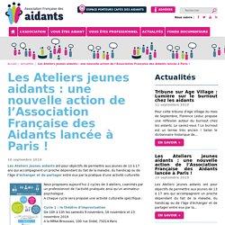 Les Ateliers jeunes aidants : une nouvelle action de l'Association Française des Aidants lancée à Paris !