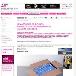 Les Ateliers De Rennes Biennale D'art Contemporain Valeurs Croisées
