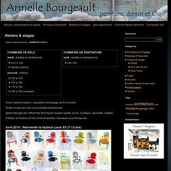 Ateliers & stages - Armelle Bourgeault, peinture, dessin et Cie.