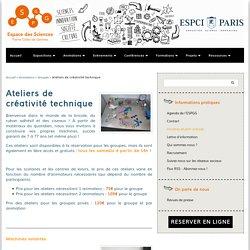 Ateliers de créativité technique - Espace Pierre-Gilles de Gennes