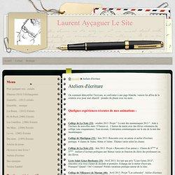 Ateliers d'écriture - Laurent Ayçaguer Le Site