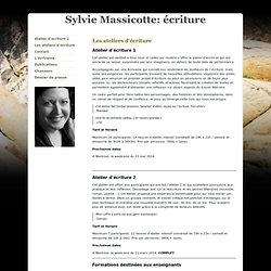 Les ateliers d'écriture - Sylvie Massicotte: écriture
