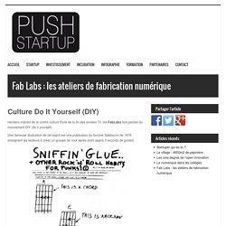 Fab Labs : les ateliers de fabrication numérique - PushstartupPushstartup