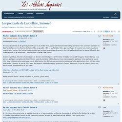 Consulter le sujet - Les podcasts de La Cellule, Saison 6