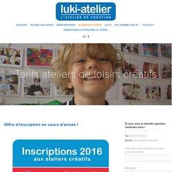 Tarifs ateliers de loisirs créatifs — luki-atelier