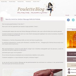 Marcel a testé les Ateliers Massage bébé de Weleda - Poulette Blog