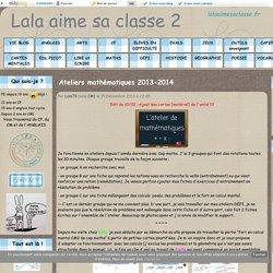 Ateliers mathématiques 2013-2014 - Lala aime sa classe 2