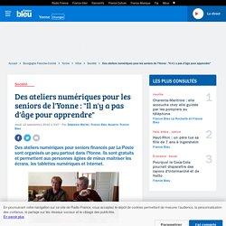 """[Yonne] Des ateliers numériques pour les seniors : """"Il n'y a pas d'âge pour apprendre"""""""