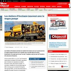 Les Ateliers d'Occitanie innovent avec le wagon pompe