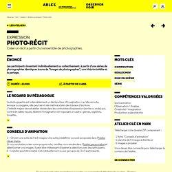 Photo-récit - Ateliers pratiques - Observer / Voir