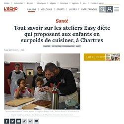 L ECHO REPUBLICAIN 27/12/19 Tout savoir sur les ateliers Easy diète qui proposent aux enfants en surpoids de cuisiner, à Chartres