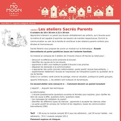 Les ateliers Sacrés Parents - Mo Moon Family