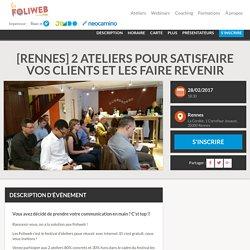 [Rennes] 2 ateliers pour satisfaire vos clients et les faire revenir - Un festival d'ateliers pour réussir avec Internet !