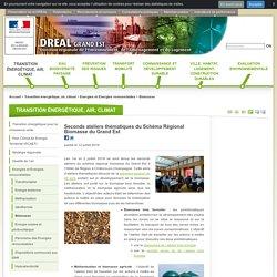 grand-est_developpement-durable_gouv_fr 12/07/19 Seconds ateliers thématiques du Schéma Régional Biomasse du Grand Est