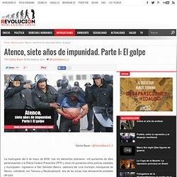 Atenco, siete años de impunidad. Parte I: El golpe