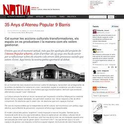 35 Anys d'Ateneu Popular 9 Barris