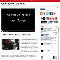 Atentado en Pakistán: Así lo viví yo - Colorado on the road