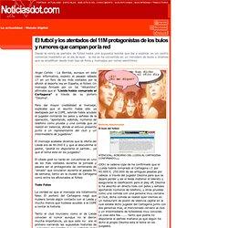 El futból y los atentados del 11M protagonistas de los bulos y rumores que campan por la red