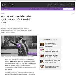 Atentát na Heydricha jako výuková hra? Češi zaujali svět - Aktuálně.cz