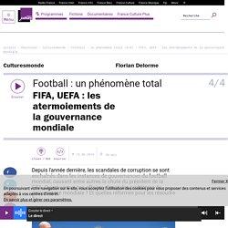 Football: un phénomène total (4/4) : FIFA, UEFA: les atermoiements de la gouvernance mondiale