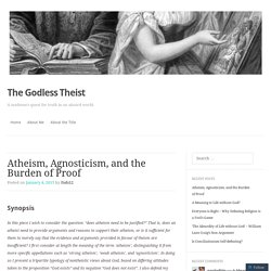 Atheism, Agnosticism, and the Burden of Proof