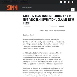 » Atheism has ancient roots and is not 'modern invention', claims new text