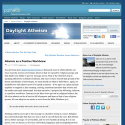 Atheism as a Positive Worldview