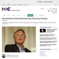 New Atheism's Islam-obsessed rape and rescue fantasy