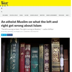 An atheist Muslim on what the left and right get wrong about Islam