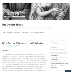 Why be an Atheist – in 400 Words