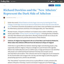 """Richard Dawkins and the """"New Atheists"""" Represent the Dark Side of Atheism"""