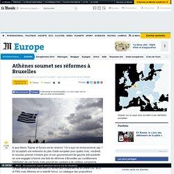 Athènes soumet ses réformes à Bruxelles