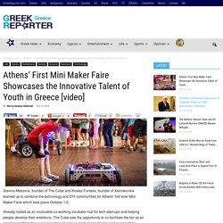 Athens' First Mini Maker Faire Showcases the Innovative Talent of Youth in Greece [video]